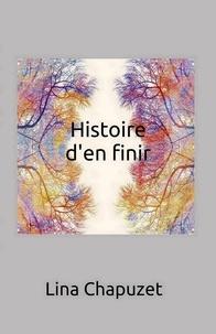 Lina Chapuzet - Histoire d'en finir.
