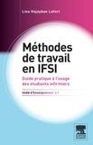Lina Hojayban Lefort - Méthodes de travail - UE 6.1, Guide pratique à l'usage des étudiants infirmiers (et d'autres étudiants ou professionnels de santé...).