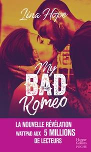 Lina Hope - My Bad Romeo - la révélation New Adult Wattpad aux 5 millions de lecteurs.