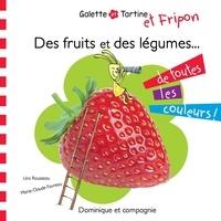 Lina Rousseau et Marie-Claude Favreau - Des fruits et des légumes de toutes les couleurs !.