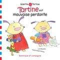 Lina Rousseau et Marie-Claude Favreau - Tartine est mauvaise perdante.
