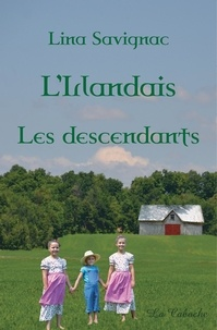 Lina Savignac - L'Irlandais - Les descendants - Les descendants tome 3.