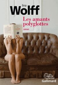Lina Wolff - Les amants polyglottes.