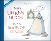 Linas Uhrenbuch /  Lina's Book of Hours - BiLi - Zweisprachige Sachgeschichten für Kinder.
