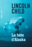 Lincoln Child - La bête d'Alaska.