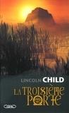 Lincoln Child - La Troisième porte.