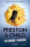 Lincoln Child et Douglas Preston - Offrande funèbre.