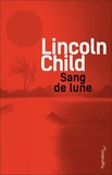 Lincoln Child - Sang de lune.