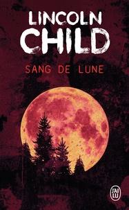Lincoln Child - Sang de lune.
