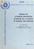 Lincoln H. Day et Tomas Frejka - Séminaire sur la recherche démographique en relation avec les objectifs de croissance d'une population - 3-9 Avril 1973, Université West Indies, St Augustine, Trinidad et Tobago.
