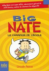 Lincoln Peirce - Big Nate Tome 1 : Le champion de l'école.