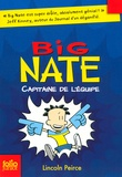 Lincoln Peirce - Big Nate Tome 2 : Capitaine de l'équipe.