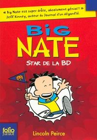 Lincoln Peirce - Big Nate Tome 4 : Star de la BD.