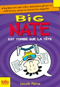 Lincoln Peirce - Big Nate Tome 5 : Big Nate est tombé sur la tête.