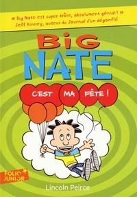 Lincoln Peirce - Big Nate Tome 7 : C'est ma fête!.
