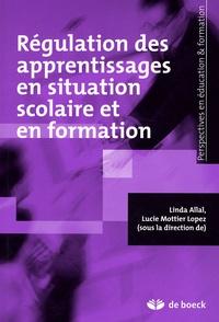 Linda Allal et Lucie Mottier Lopez - Régulation des apprentissages en situation scolaire et en formation.