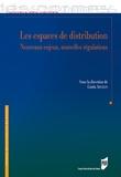 Linda Arcelin - Espaces de distribution - nouveaux enjeux, nouvelles regulations.