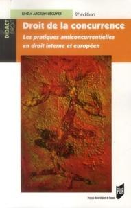 Linda Arcelin-Lécuyer - Droit de la concurrence - Les pratiques anticoncurrentielles en droit interne et européen.