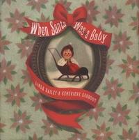 Linda Bailey et Geneviève Godbout - When Santa Was a Baby.