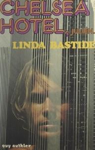 Linda Bastide - Chelsea Hotel, Julien....