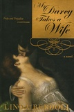 Linda Berdoll - Mr Darcy Takes a Wife - Pride and Prejudice Continues.