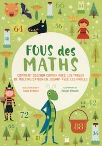 Fous des maths - Comment devenir copain avec les tables de multiplication en jouant avec les fables.pdf