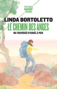 Linda Bortoletto - Le chemin des anges - Ma traversée d'Israël à pied.