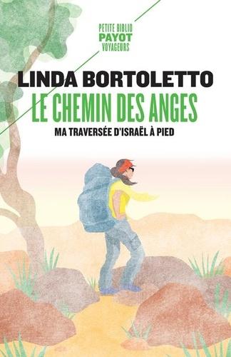 Le chemin des anges. Ma traversée d'Israël à pied
