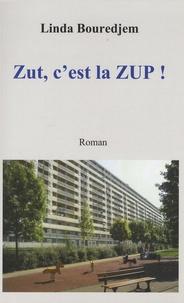 Linda Bouredjem - Zut, c'est la ZUP !.