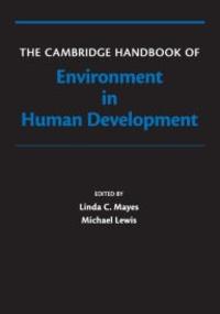 Linda-C Mayes et Michael Lewis - The Cambridge Handbook of Environment in Human Development.