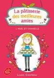 Linda Chapman - La pâtisserie des meilleures amies Tome 1 : Miel et cannelle.