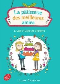 Linda Chapman - La pâtisserie des meilleures amies Tome 2 : Une pincée de secrets.