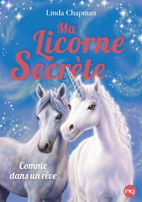 Linda Chapman - Ma licorne secrète Tome 2 : Comme dans un rêve.
