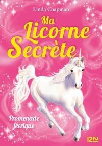 Linda Chapman - Ma licorne secrète Tome 3 : Promenade féerique.