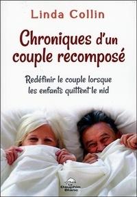 Chroniques dun couple recomposé - Redéfinir le couple lorsque les enfants quittent le nid.pdf
