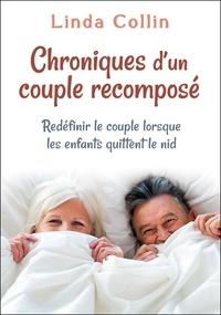 Linda Collin - Chroniques d'un couple recomposé - Redéfinir le couple lorsque les enfants quittent le nid.
