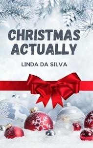 Linda Da Silva - Christmas Actually.