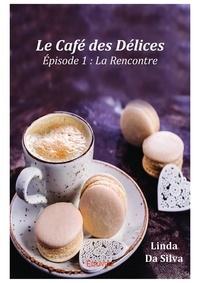 Linda Da Silva - Le Café des Délices - Episode 1 : La Rencontre.