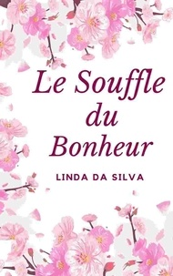Linda Da Silva - Le souffle du bonheur.