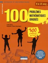 Linda Dacey - 100 problèmes mathématiques gradués - 8 à 10 ans.