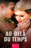Linda Dalles - Au-delà du temps - Amour interdit en France occupée.