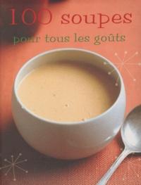 Linda Doeser - 100 soupes pour tous les goûts.