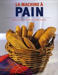 Linda Doeser - La machine à pain - Pains, pizzas et viennoiseries faits maison.