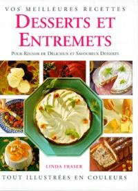 Linda Fraser - Desserts et entremets - Pour réussir de savoureux desserts.