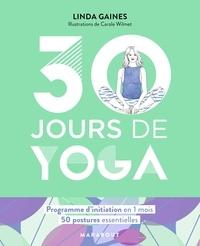 30 jours de yoga - Linda Gaines |