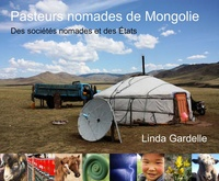 Pasteurs nomades de Mongolie- Des sociétés nomades et des Etats - Linda Gardelle pdf epub