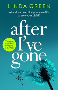 Linda Green - After I've Gone - A gripping and emotional read from the bestselling author.