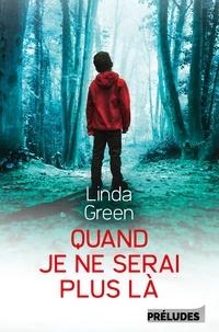 Linda Green - Quand je ne serai plus là.