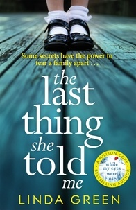 Linda Green - The Last Thing She Told Me - The Richard & Judy Book Club Bestseller.