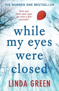 Linda Green - While My Eyes Were Closed - The #1 Bestseller.